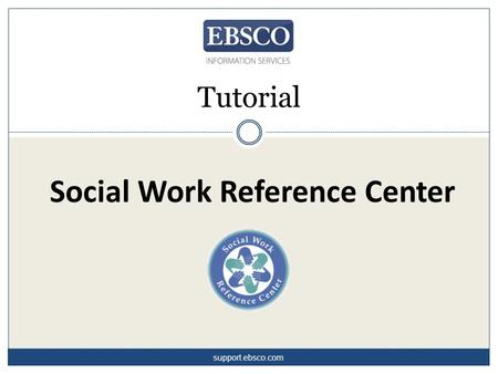 Social Work Reference Center Tutorial support.ebsco.com.
