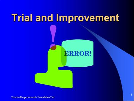 Trial and Improvement - Foundation Tier 1 Trial and Improvement.