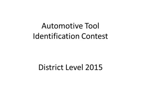 Automotive Tool Identification Contest District Level 2015.