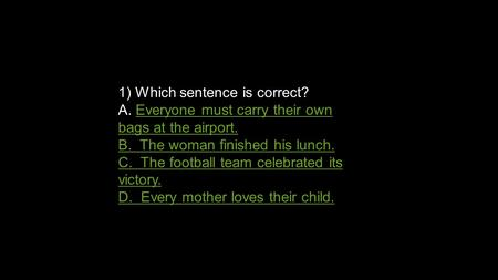1) Which sentence is correct?