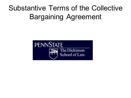 Substantive Terms of the Collective Bargaining Agreement