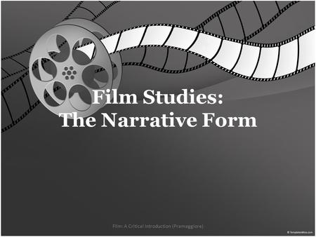 Film Studies: The Narrative Form Film: A Critical Introduction (Pramaggiore)