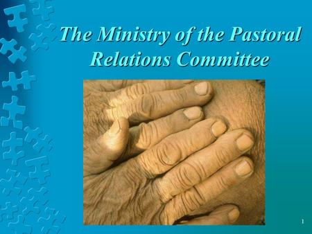 1 The Ministry of the Pastoral Relations Committee.