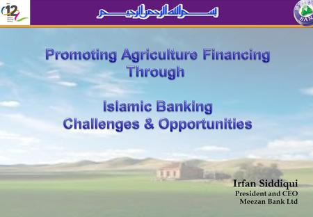 Irfan Siddiqui President and CEO Meezan Bank Ltd.