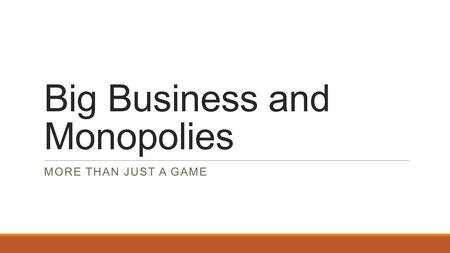 Big Business and Monopolies