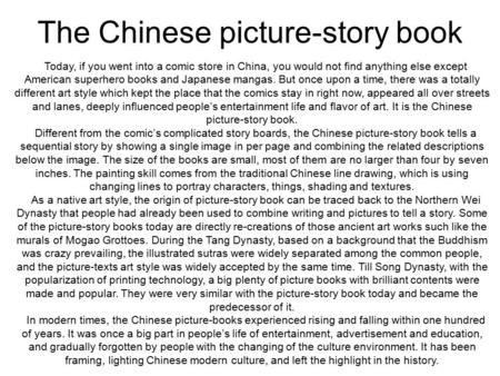 The Chinese picture-story book Today, if you went into a comic store in China, you would not find anything else except American superhero books and Japanese.