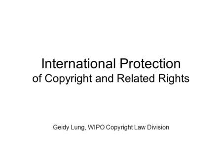 International Protection of Copyright and Related Rights