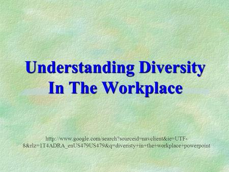 Understanding Diversity In The Workplace