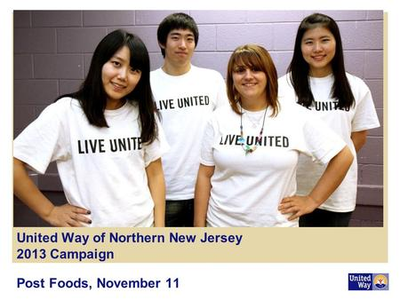 United Way of Northern New Jersey 2013 Campaign Post Foods, November 11.