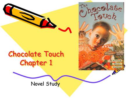 Chocolate Touch Chapter 1 Novel Study Chapter 1 Vocabulary Novel Study.