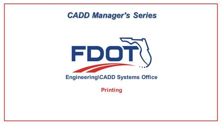 Engineering\CADD Systems Office CADD Manager's Series Printing.