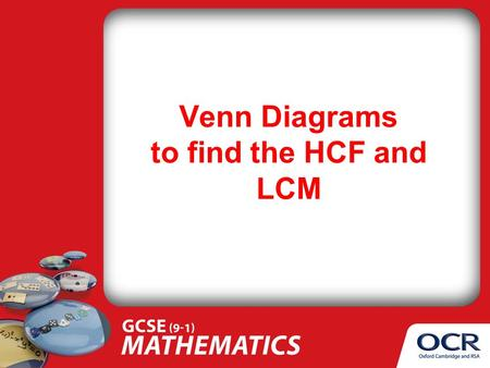 Venn Diagrams to find the HCF and LCM