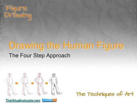 Drawing the Human Figure The Four Step Approach TheVirtualInstructor.com.