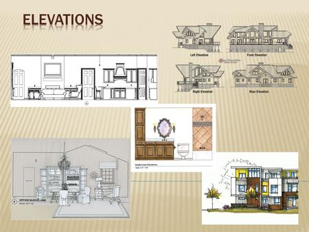 Elevations.