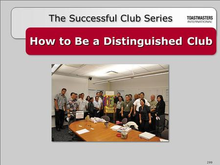 How to Be a Distinguished Club The Successful Club Series 299.