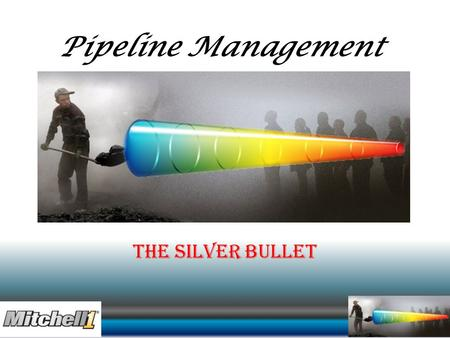 Pipeline Management The Silver Bullet.