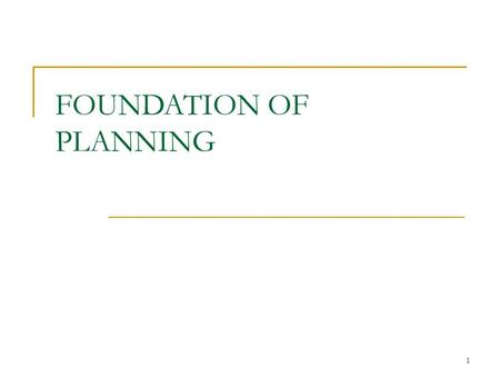 FOUNDATION OF PLANNING