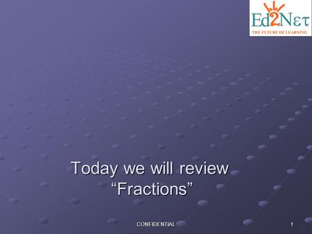 "Today we will review ""Fractions"""
