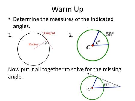 Warm Up Determine the measures of the indicated angles. 1.2. Now put it all together to solve for the missing angle.