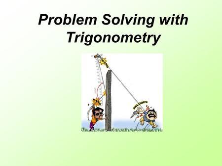 Problem solving trigonometry