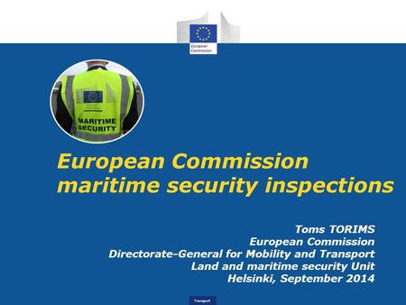 Transport European Commission maritime security inspections Toms TORIMS European Commission Directorate-General for Mobility and Transport Land and maritime.