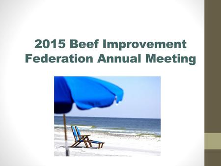 2015 Beef Improvement Federation Annual Meeting. Back to Mississippi! Southern hospitality Mississippi Gulf Coast Facilities, accommodations, tours.