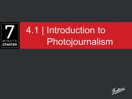 4.1 | Introduction to Photojournalism. STEP 1 - LEARN Watch this presentation and take notes to learn how to tell a story through photos.