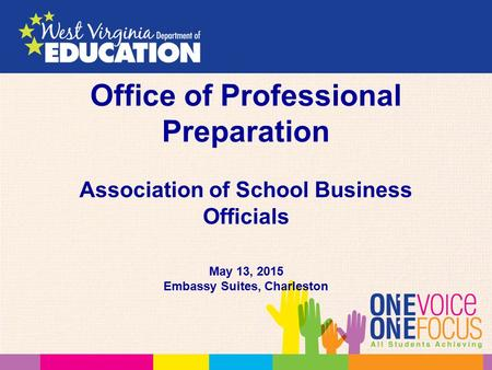 Office of Professional Preparation Association of School Business Officials May 13, 2015 Embassy Suites, Charleston.