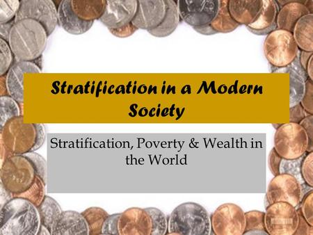 Stratification in a Modern Society