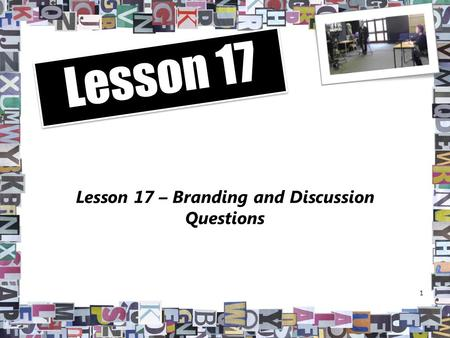 Lesson 17 – Branding and Discussion Questions 1 Lesson 17.