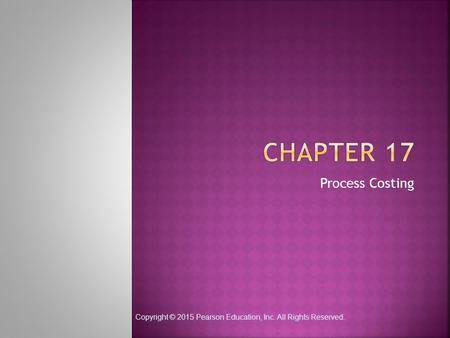 CHAPTER 17 Process Costing.