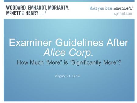 "Examiner Guidelines After Alice Corp. August 21, 2014 How Much ""More"" is ""Significantly More""?"