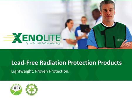 Lead-Free Radiation Protection Products Lightweight. Proven Protection.
