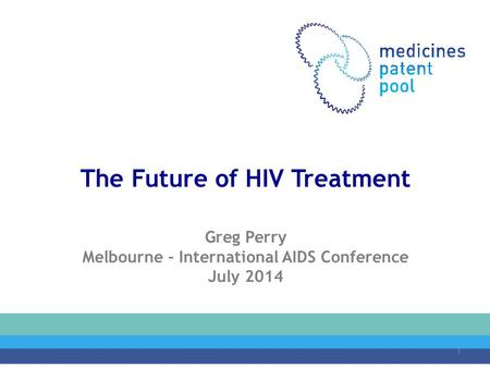 The Future of HIV Treatment Melbourne – International AIDS Conference