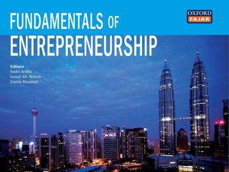 All Rights Reserved Fundamentals of Entrepreneurship © Oxford Fajar Sdn. Bhd. (008974-T), 2013 1– 1.