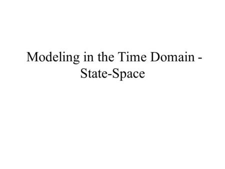 Modeling in the Time Domain - State-Space