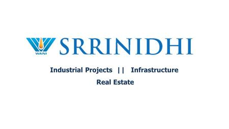 Industrial Projects || Infrastructure Real Estate.