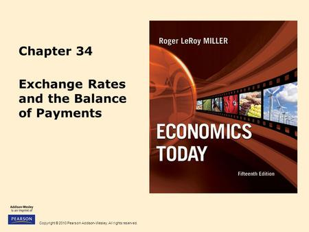 Copyright © 2010 Pearson Addison-Wesley. All rights reserved. Chapter 34 Exchange Rates and the Balance of Payments.