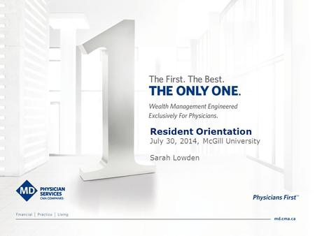 Resident Orientation July 30, 2014, McGill University Sarah Lowden.