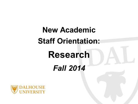 New Academic Staff Orientation: Research Fall 2014.