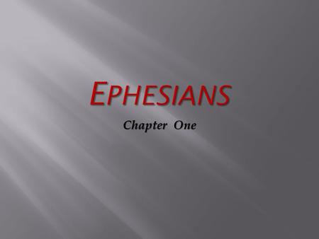 Ephesians Chapter One.