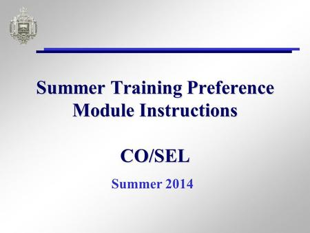 Summer Training Preference Module Instructions CO/SEL Summer 2014.