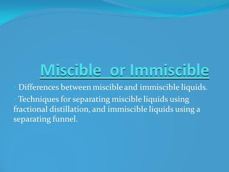 Miscible or Immiscible