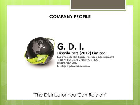 """The Distributor You Can Rely on"" COMPANY PROFILE."