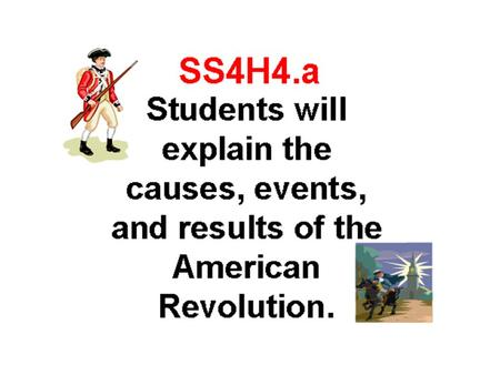 Essential Question: SS4H4b; SS4CG1a What is the Declaration of Independence?