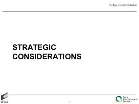 Privileged and Confidential STRATEGIC CONSIDERATIONS 0.