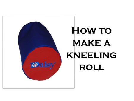 How to make a kneeling roll