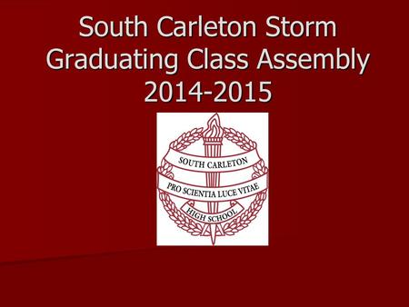 South Carleton Storm Graduating Class Assembly 2014-2015.