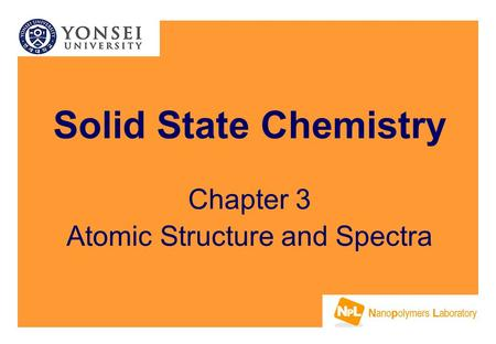 Solid State Chemistry Chapter 3 Atomic Structure and Spectra.