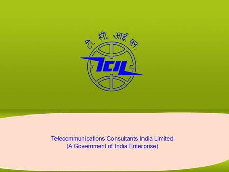 About TCIL As a prime telecom engineering and consultancy firm, we at TCIL also offer integrated, end-to-end services for responsible disposal and recycling.